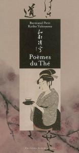 POÈMES DU THÉ, de B. Petit, et K.Yokoyama