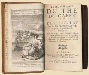 Bon usage du thé, du café et du chocolat, du Nicolas de Blégny, 1687